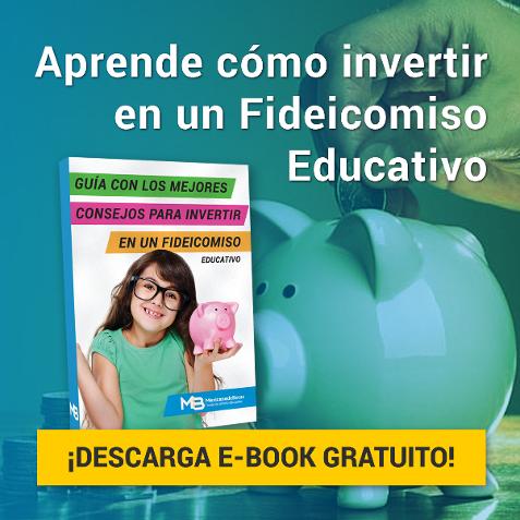 ¿Qué debes tener en cuenta para invertir en un Fideicomiso Educativo?